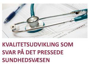 Årsmøde 2020 – Kvalitetsudvikling som svar på det pressede sundhedsvæsen